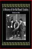 A History of the Hal Roach Studios, Ward, Richard Lewis, 080932637X