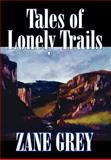 Tales of Lonely Trails, Zane Grey, 0809566370