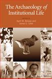 The Archaeology of Institutional Life, , 081731637X