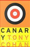 Canary, Cohan, Tony, 0918226376