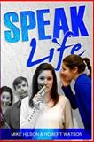Speak Life, Mike Hilson, 1495476375