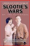 Slootie's Wars, Ira Ellenthal, 1553956370