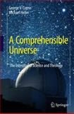 A Comprehensible Universe : The Interplay of Science and Theology, Coyne, George V. and Heller, Michael, 3642096379