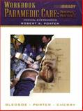 Paramedic Care, Bledsoe, Bryan E. and Porter, Robert S., 0130216372