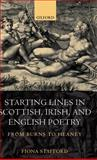 Starting Lines in Scottish, Irish, and English Poetry : From Burns to Heaney, Stafford, Fiona, 0198186371