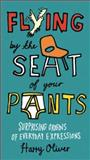 Flying by the Seat of Your Pants, Harry Oliver, 039953637X