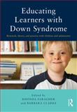 Educating Learners with down Syndrome : Research, Theory, and Practice with Children and Adolescents, Faragher, Rhonda and Clarke, Barbara, 0415816378