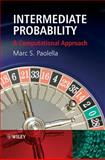Intermediate Probability : A Computational Approach, Paolella, Marc S., 0470026375