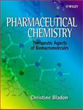 Pharmaceutical Chemistry : Therapeutic Aspects of Biomacromolecules, Bladon, Christine, 0471496375
