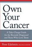 Own Your Cancer, Peter Edelstein, 0762796375
