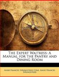 The Expert Waitress, Anne Frances Springsteed Cole and Anne Frances Springsteed, 114636637X