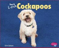 You'll Love Cockapoos, Erin Edison, 1491406372