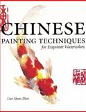 Chinese Painting Techniques for Exquisite Watercolor, Lian Quan Zhen, 158180637X