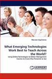 What Emerging Technologies Work Best to Teach Across the World?, Maureen Lloyd-James, 3838346378