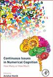 Continuous Issues in Numerical Cognition : How Many or How Much, Henik, Avishai, 012801637X