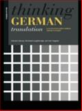 Thinking German Translation : A Course in Translation Method: German to English, Higgins, Ian and Loughridge, Michael, 0415116376