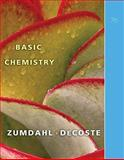 Basic Chemistry, Zumdahl, Steven S. and DeCoste, Donald J., 0538736372