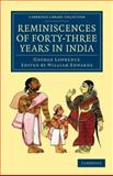 Reminiscences of Forty-Three Years in India : Including the Cabul Disasters, Captivities in Affghanistan and the Punjaub, and a Narrative of the Mutinies in Rajputana, Lawrence, George, 1108046371