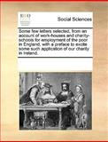 Some Few Letters Selected, from an Account of Work-Houses and Charity-Schools for Employment of the Poor in England, with a Preface to Excite Some Suc, See Notes Multiple Contributors, 1170256376