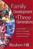 Family Development in Three Generations : A Longitudinal Study of Changing Patterns of Planning and Achievement, Hill, Reuben, 1412806372