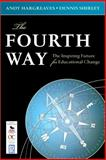 The Fourth Way : The Inspiring Future for Educational Change, , 1412976375