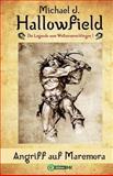 Angriff Auf Maremora (Die Legende Vom Weltenverschlinger Band 1), Michael Hallowfield, 1492936375