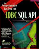 Comprehensive Guide to JDBC, SQL, and API 9781566046374