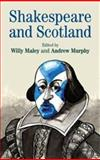Shakespeare and Scotland, Maley, Willy, 0719066379
