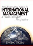Readings and Cases in International Management : A Cross-Cultural Perspective, Thomas, David C., 0761926372