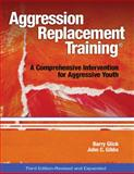Aggression Replacement Training, Third Edition, Revised and Expanded (Book and CD) : A Comprehensive Intervention for Aggressive Youth, Glick, Barry and Gibbs, John C., 0878226370