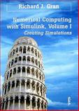Numerical Computing with Simulink Volume 1 : Creating Simulations, Gran, Richard J., 0898716373
