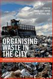 Organising Waste in the City : International Perspectives on Narratives and Practices, , 1447306376