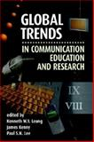 Global Trends in Communication Education and Research, Leung, Kenneth W. Y. and Kenny, James, 1572736372