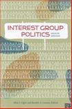 Interest Group Politics, Cigler, Allan J. and Loomis, Burdett A., 1604266376