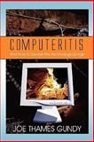 Computeritis, Joe Thames Gundy, 1605636371