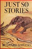 Just So Stories -Illustrated, Rudyard Kipling, 1617206377