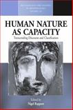 Human Nature As Capacity : An Ethnographic Approach, Rapport, Nigel, 1845456378
