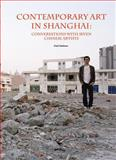 Contemporary Art in Shanghai, Paul Gladston, 9881506379