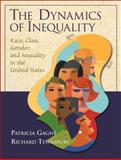 The Dynamics of Inequality : Race, Class, Gender, and Sexuality in the United States, Gagne, Patricia and Tewksbury, Richard A., 0130976377