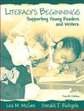 Literacy's Beginnings : Supporting Young Readers and Writers, McGee, Lea M. and Richgels, Donald J., 0205386377