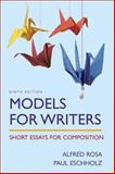 Models for Writers : Short Essays for Composition, Rosa, Alfred and Eschholz, Paul, 0312446373