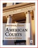 American Courts : Process and Policy, Baum, Lawrence, 0495916374