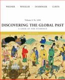 Discovering the Global Past to 1650 Vol. 1 : A Look at the Evidence, Wiesner-Hanks, Merry E. and Curtis, Kenneth R., 0618526374
