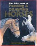 Allen Book of Painting and Drawing Horses, Jennifer Bell, 0851316379