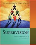Supervision : Concepts and Practices of Management, Leonard, Edwin C. and Trusty, Kelly A., 1285866371