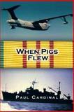 When Pigs Flew, Paul Cardinal, 1475946376