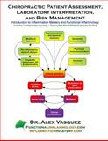 Chiropractic Patient Assessment, Laboratory Interpretation, and Risk Management, Alex Vasquez, 1500686379