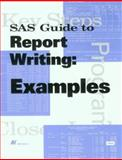 SAS Guide to Report Writing, Examples, Version 6, , 155544637X
