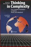 Thinking in Complexity : The Complex Dynamics of Matter, Mind and Mankind, Mainzer, Klaus, 3540606378