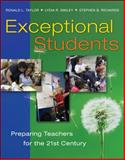 Exceptional Students : Preparing Teachers for the 21st Century, Taylor, Ronald L. and Smiley, Lydia R., 0072866373